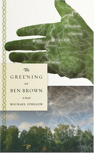 The Greening of Ben Brown by Michael Strelow  Cover design: Pinch